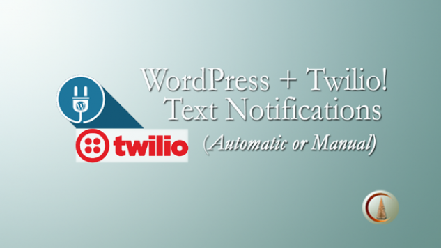 WordPress + Twilio Text Notifications