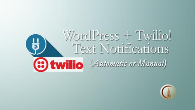 WordPress + Twilio Text Notifications